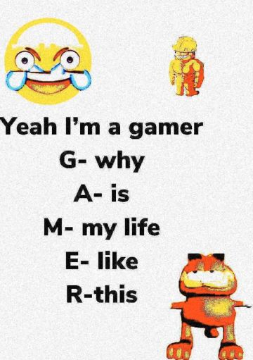Yeah I'm a epic gamer